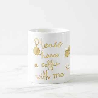Please have a coffee with me, coffee mug