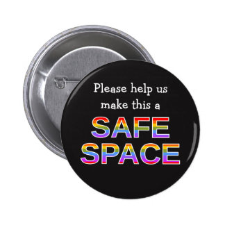 Please help us make this a SAFE SPACE 2 Inch Round Button