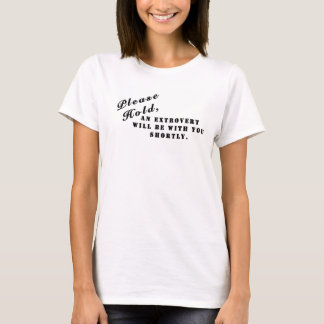 Please Hold - Funny Introvert Tee