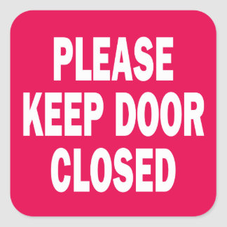 Please Keep Door Closed sign Square Sticker