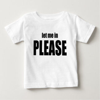 please let me letmein anger angering wife husband baby T-Shirt