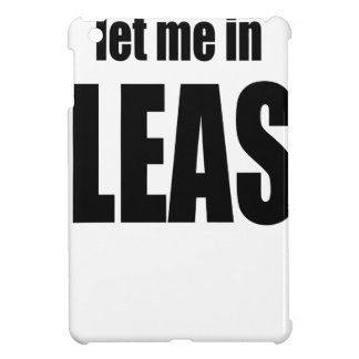 please let me letmein anger angering wife husband iPad mini case