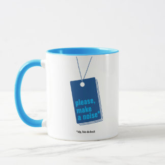 Please, make has noise* - text personnalisable mug