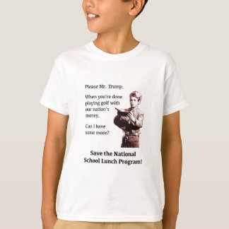 Please Mr. Trump, Can I Have Some More? T-Shirt