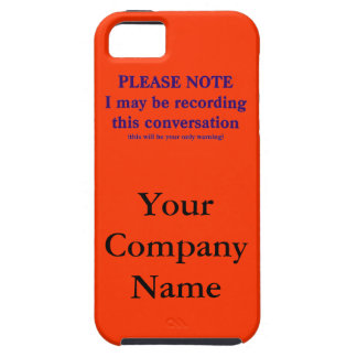 Please Note, I may be recording this conversation Case For The iPhone 5