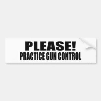 Please practice gun control, bumper sticker
