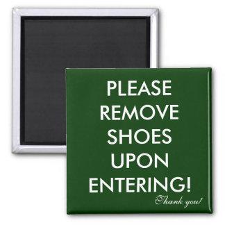 Please remove shoes magnet