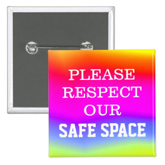 PLEASE RESPECT OUR SAFE SPACE 2 INCH SQUARE BUTTON