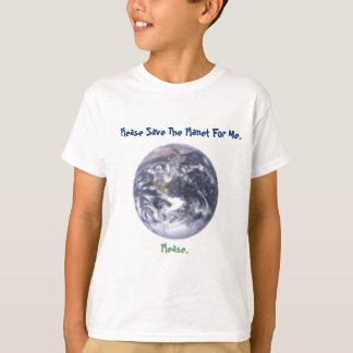 Please Save The Planet For Me T-Shirt