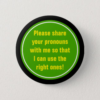 """Please share your pronouns with me ..."" 2 Inch Round Button"