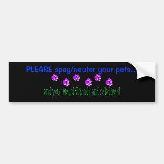 PLEASE spay/neuter your pets... Bumper Sticker