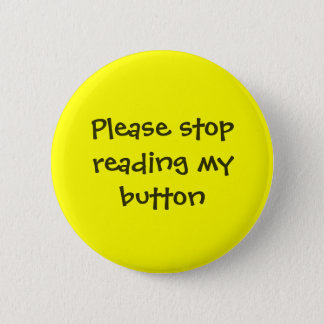 Please stop reading my button