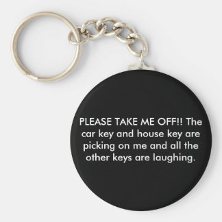 PLEASE TAKE ME OFF!! The car key and house key ... Basic Round Button Keychain