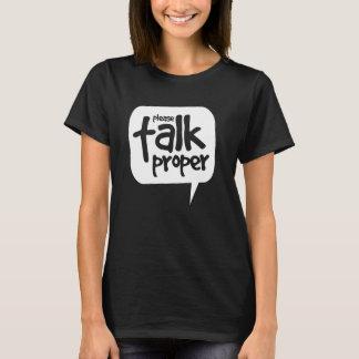 Please Talk Proper T-Shirt