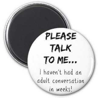 Please talk to me {Mom/Dad/Adult} Magnet