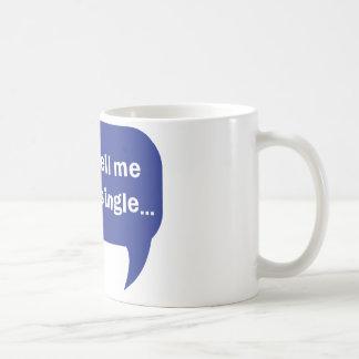please tell me you are single basic white mug