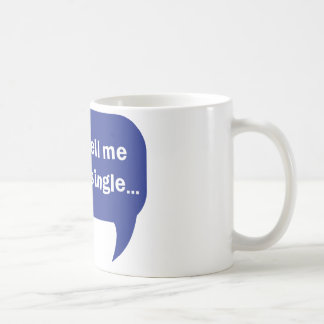 please tell me you are single classic white coffee mug