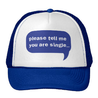 please tell me you are single hats