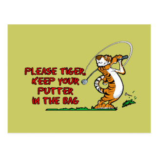 Please Tiger, Keep Your Putter In The Bag Post Card