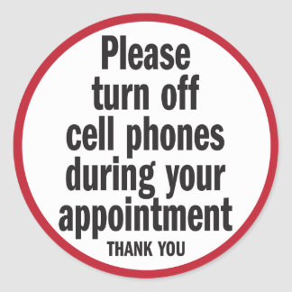 Please turn off cell phones during appointment round sticker