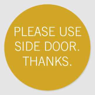 PLEASE USE SIDE DOOR. THANKS. CLASSIC ROUND STICKER