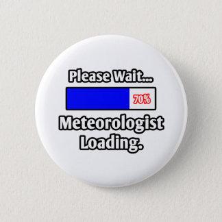 Please Wait...Meteorologist Loading 2 Inch Round Button