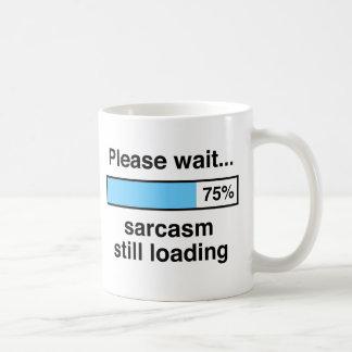 Please wait sarcasm still loading coffee mug