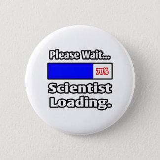 Please Wait...Scientist Loading 2 Inch Round Button
