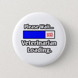 Please Wait...Veterinarian Loading 2 Inch Round Button
