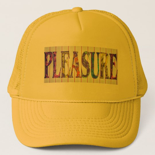 Pleasure hat