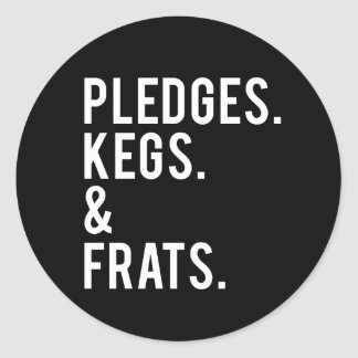 Pledges Kegs and Frats Print Classic Round Sticker