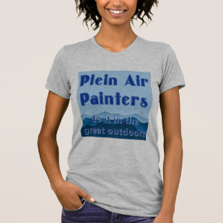 Plein air painters do it in the great outdoors T-Shirt