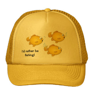 Plenty of fish in the sea, I'd rather be fishing! Trucker Hat