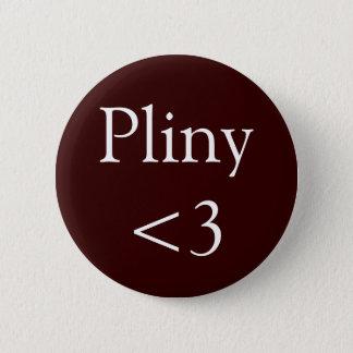 Pliny <3 2 inch round button