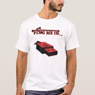 Plug me in.. T-Shirt
