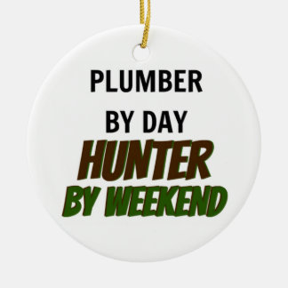 Plumber by Day Hunter by Weekend Ceramic Ornament