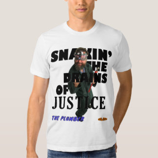 Plumber - Snakin' The Drains of Justice! Tee Shirt