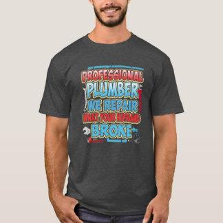 Plumber We Repair What Your Husband Broke T-Shirt