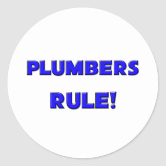 Plumbers Rule! Classic Round Sticker