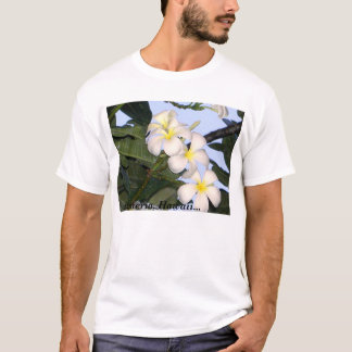 Plumeria, Hawaii T-Shirt