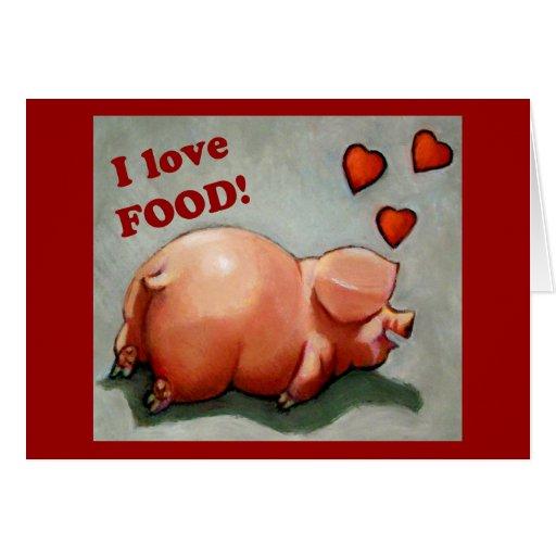 PLUMP PIGGY I LOVE FOOD GREETING CARDS