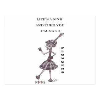 Plunger - Lifes a sink and then you plunge Postcard
