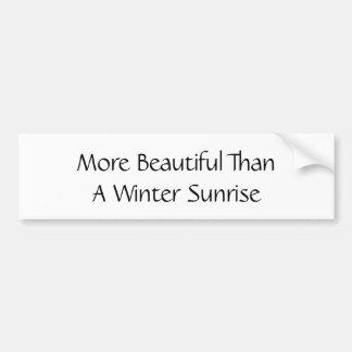 Plus beau qu'un lever de soleil d'hiver. Slogan Autocollant De Voiture