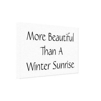 Plus beau qu'un lever de soleil d'hiver. Slogan Toiles