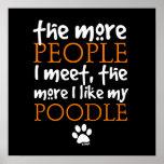 Plus les personnes je rencontre… le caniche posters