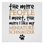 Plus les personnes je rencontre… le Schnauzer mini Posters