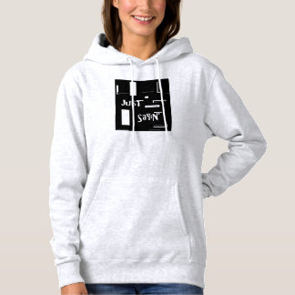 #plussize Just SaYiN' hoddie by DAL Hoodie