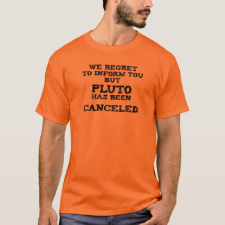 Pluto cancelled T-Shirt