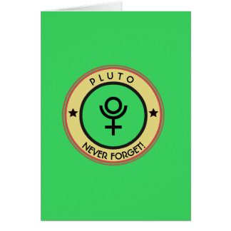 Pluto, never forget card
