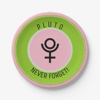 Pluto, never forget paper plate